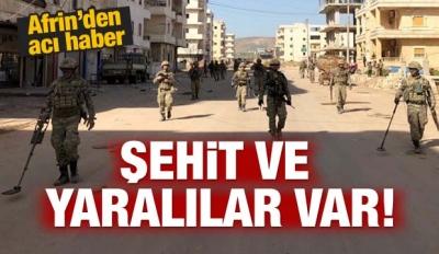 Afrin'den acı haber: Şehit ve yaralılar var!