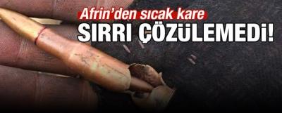 Afrin'den sıcak kare! Sırrı çözülemedi