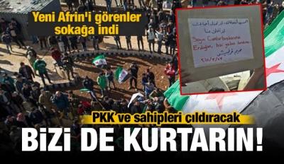 Afrin'i gördüler, sokağa indiler: Bizi de kurtarın