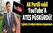 AK Partili Dağ, YouTube'a Ateş Püskürdü...
