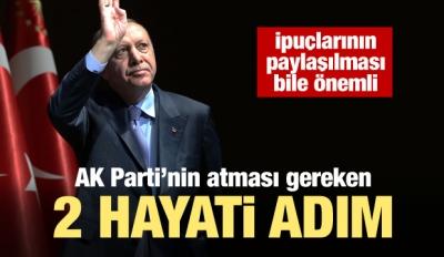 AK Parti'nin atması gereken iki hayati adım!