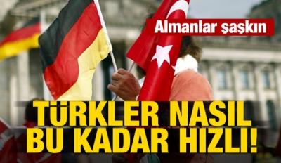 Almanlar şaşkın: Türkler nasıl bu kadar hızlı