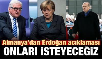 Almanya'dan Erdoğan açıklaması: Onları isteyeceğiz