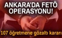 Ankara'da FETÖ Operasyonu! 107 Öğretmene Gözaltı Kararı