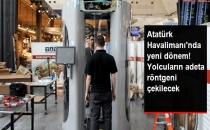 Atatürk Havalimanı'nda 'Vücut Tarayıcı Cihaz' Kullanımı Başlıyor