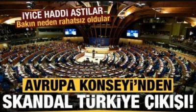 Avrupa Konseyi'nden skandal 'Türkiye' açıklaması!