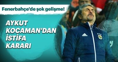 Aykut Kocaman İstifa Etti, Aziz Yıldırım...