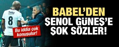 Babel'den Şenol Güneş'e Şok Sözler!