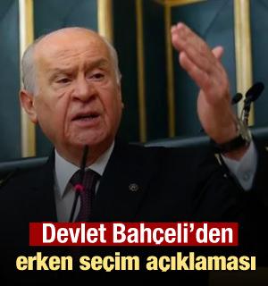 Bahçeli'den erken seçim açıklaması