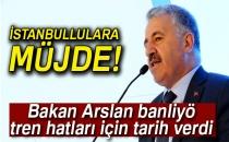 Bakan Arslan, Banliyö Tren Hatları İçin Tarih Verdi