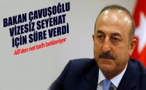Bakan Çavuşoğlu Vizesiz Seyahat İçin Süre Verdi