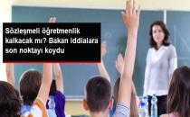 Bakan Yılmaz, Sözleşmeli Öğretmenlik Kalkacak İddialarına Noktayı Koydu