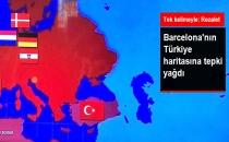 Barcelona'nın Türkiye Haritasına Tepki Gösterildi!