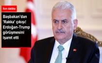 Başbakan Yıldırım: Erdoğan, Rakka Operasyonunu Trump'la Görüşecek