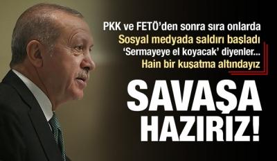 Başkan Erdoğan: Savaşa Hazırız!