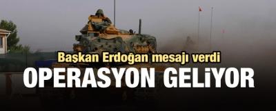 Başkan Erdoğan'dan operasyon mesajı