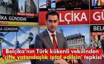 Belçika'nın Türk Kökenli Vekilinden Tepki