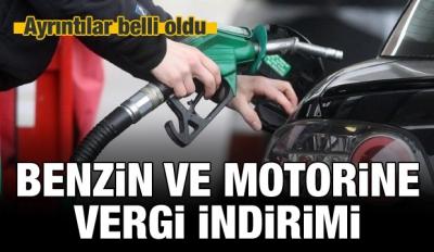Benzin ve motorine vergi indirimi geliyor!