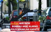 Berlin'de Bombalı Araç Alarmı! Polis Sokakları Kapattı