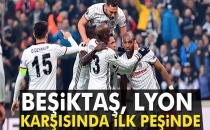 Beşiktaş, Lyon Karşısında İlk Peşinde