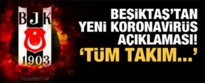 Beşiktaş'tan koronavirüs açıklaması: Tüm sonuçlar negatif!