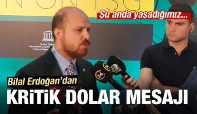 Bilal Erdoğan: Şu anda yaşadığımız...