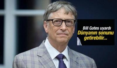 Bill Gates uyardı: Dünyanın sonunu getirebilir!