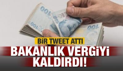 Bir tweet attı! Bakanlık vergiyi kaldırdı