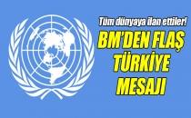 BM'den Flaş Türkiye Mesajı!