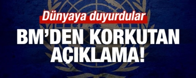 BM'den korkutan açıklama!