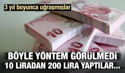 Böyle Yöntem Görülmedi! 10 Liradan 200 TL Yaptılar!