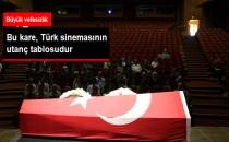 Bu Kare Türk Sinemasının Utanç Tablosudur!