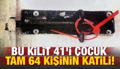 Bu kilit 41'i çocuk tam 64 kişinin katili!