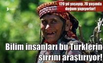 Bu Türkler 120 Yıl Yaşayıp, 70 Yaşında Doğum Yapıyorlar!