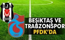 Bursaspor'dan Sonra Beşiktaş Ve Trabzonspor'da PFDK'ya Sevk Edildi