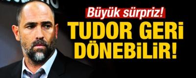 Büyük sürpriz! Tudor geri dönebilir!