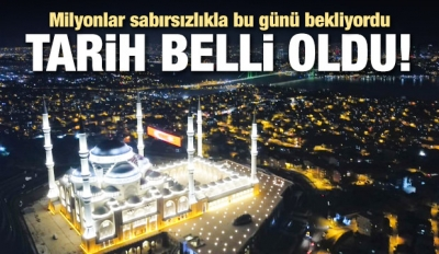 Çamlıca Camii, Regaib Gecesi 7 Mart'ta Açılıyor!