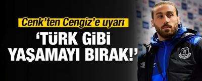 Cenk Tosun'dan gençlere: Avrupa'da Türk gibi yaşamayın