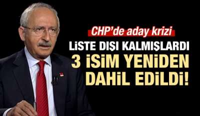 CHP'de aday krizi! O isimler yeniden listede mi?