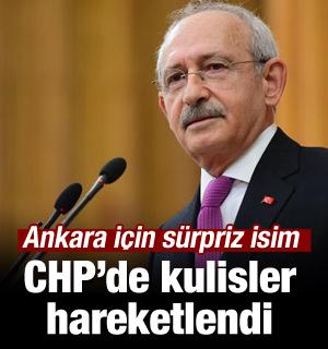 CHP'de Ankara İçin Sürpriz İsim!