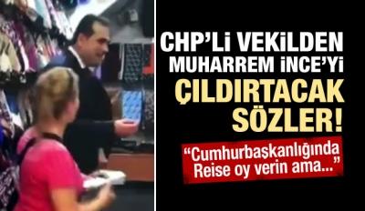 CHP'li vekilin sözleri İnce'yi fena kızdıracak