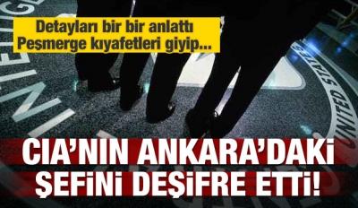 CIA'nın Ankara'daki şefini deşifre etti