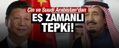 Çin ve Suudi Arabistan'dan ilk açıklama