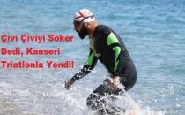 Çivi Çiviyi Söker Dedi, Kanseri Triatlonla Yendi!