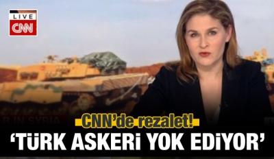 CNN'de Yalan Rüzgarı! 'Türk Askeri Yok Ediyor'