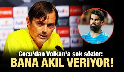 Cocu'dan Volkan'a şok sözler!