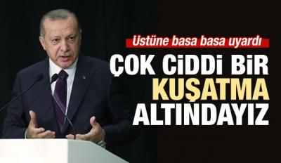 Cumhurbaşkanı Erdoğan'dan kritik uyarı