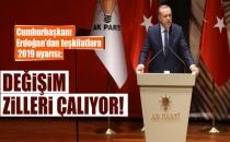Cumhurbaşkanı Erdoğan: Değişim Zilleri Çalıyor