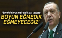 Cumhurbaşkanı Erdoğan: 'Şerefsizlerin Emir Aldıkları Yerlere Boyun Eğmedik, Eğmeyeceğiz'