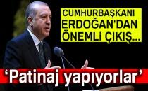 Cumhurbaşkanı Erdoğan'dan önemli çıkış: Patinaj yapıyorlar